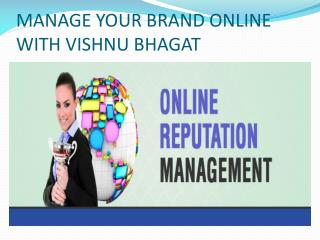 MANAGE YOUR BRAND ONLINE WITH VISHNU BHAGAT