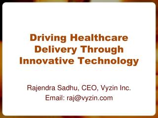 Driving Healthcare Delivery Through Innovative Technology
