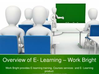 Overview of E  Learning – Work Bright