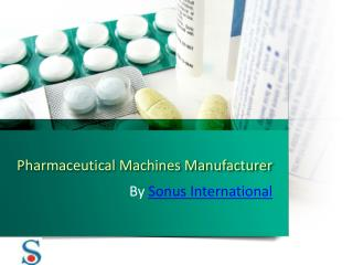 Pharmaceutical Machines Manufacturer in India