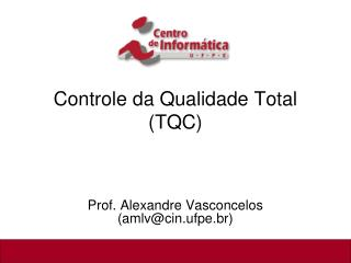 Controle da Qualidade Total TQC