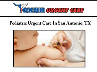 Pediatric Urgent Care In San Antonio, TX