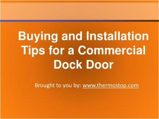 Buying and installation tips for a commercial dock door
