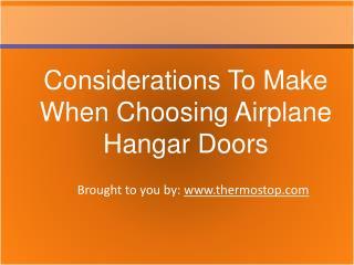 Considerations to Make When Choosing Airplane Hangar Doors