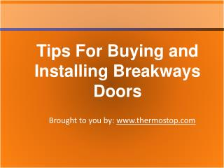 Tips for buying and installing breakways doors