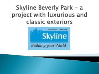 Skyline Beverly Park – a project with luxurious and classic