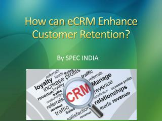 How can eCRM Enhance Customer Retention