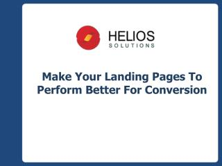 Make Your Landing pages To Perform Better For Conversion