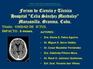 Forum de Ciencia y T cnica Hospital  Celia S nchez Manduley  Manzanillo. Granma. Cuba.