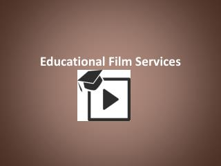 Educational Film Services