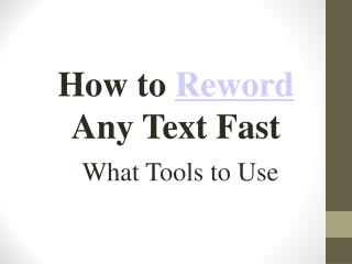 How to reword any text fast- what tools to use