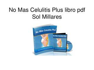 No Mas Celulitis Plus libro pdf Sol Millares