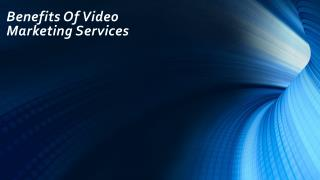 benefits of video marketing services