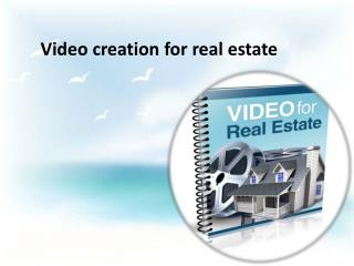 Video creation for real estate