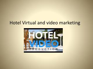 Hotel Virtual and video marketing