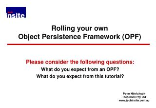 Rolling your own  Object Persistence Framework OPF