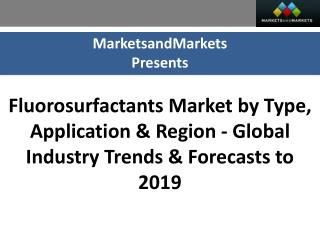 Fluorosurfactants Market worth $364.1 Million by 2019