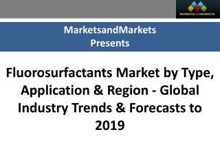 Fluorosurfactants Market worth $364.1 Million by 2019