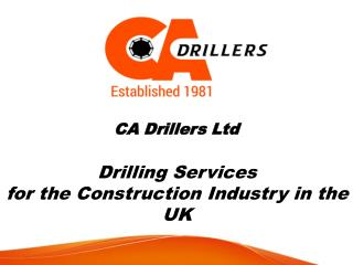 CA Drillers Ltd - Drilling Services for the Construction