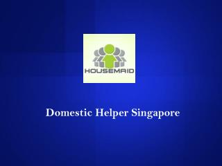 Domestic Maid Singapore