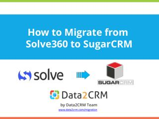 Smooth Solve360 to SugarCRM Migration