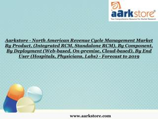 Aarkstore - North American Revenue Cycle Management Market B