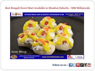 Bengali Sweets Available in Mumbai Suburbs - MM Mithaiwala
