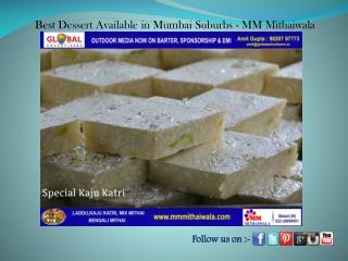 Best Desserts Available in Mumbai Suburbs - MM Mithaiwala