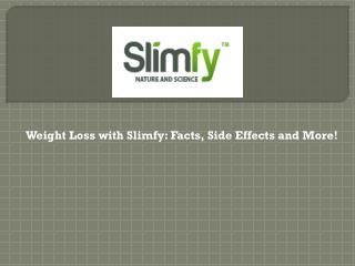 Weight Loss with Slimfy: Facts, Side Effects and More!