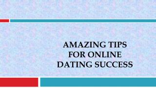 Amazing Tips For Online Dating Success