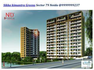 Sikka Kimantra Greens Sector 79 Noida @9999999237