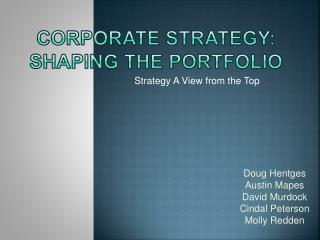 Corporate Strategy: Shaping the Portfolio