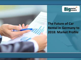 The Future Car Rental Industry in Germany to 2018