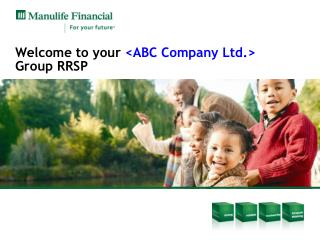 Welcome to your ABC Company Ltd.  Group RRSP