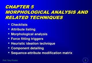 CHAPTER 5 MORPHOLOGICAL ANALYSIS AND RELATED TECHNIQUES