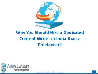 Hire Dedicated  Content Writer in India than a Freelancer