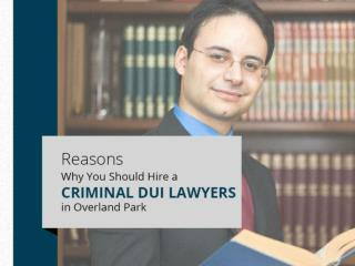 DUI Defense Attorney in Overland Park – Why to Choose!