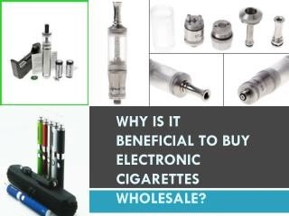 Why is it beneficial to buy electronic cigarettes wholesale
