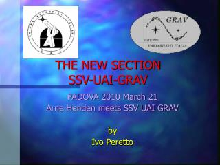 THE NEW SECTION  SSV-UAI-GRAV