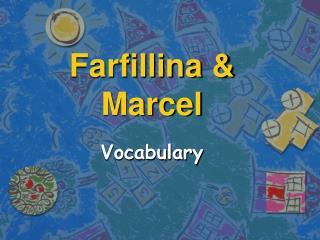 Farfillina  Marcel