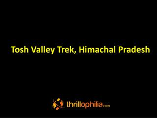 Tosh Valley Trek, Himachal Pradesh