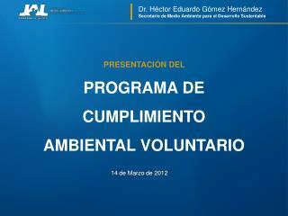 Dr. H ctor Eduardo G mez Hern ndez Secretario de Medio Ambiente para el Desarrollo Sustentable