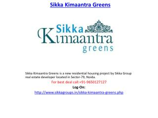 Sikka Kimantra Greens Residential Project-9650127127