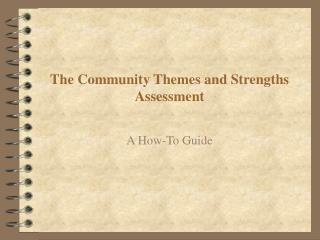 The Community Themes and Strengths Assessment