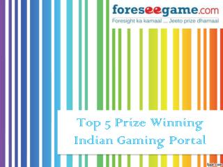 Top 5 Gaming Portals to Win Attractive Prizes