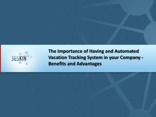 The Importance of Having and Automated Vacation System