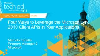 Four Ways to Leverage the Microsoft Lync 2010 Client APIs in Your Applications