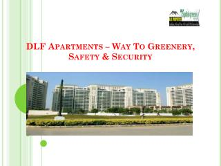 DLF Apartments � Way To Greenery, Safety & Security