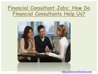 Financial Consultant Jobs; How Do Financial Consultants Help
