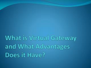 What is Virtual Gateway and what advantages does it have?